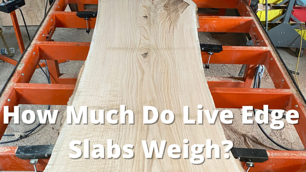 live edge slab weight