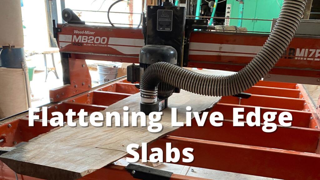 flattening live edge slabs